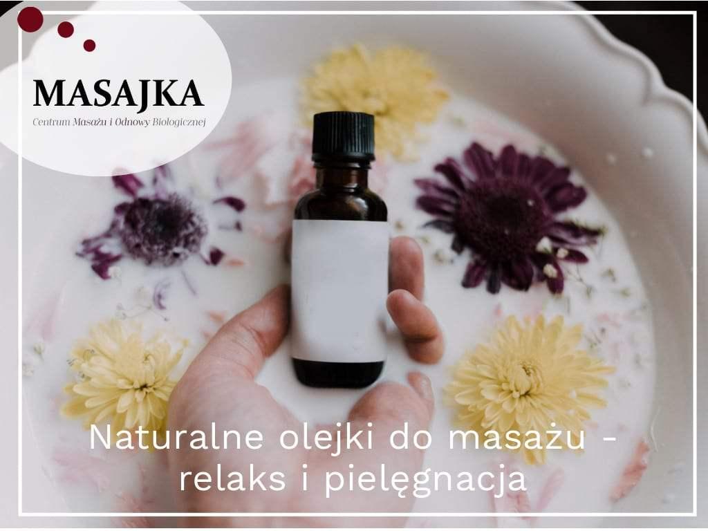 Pielęgnujące naturalne olejki do masażu